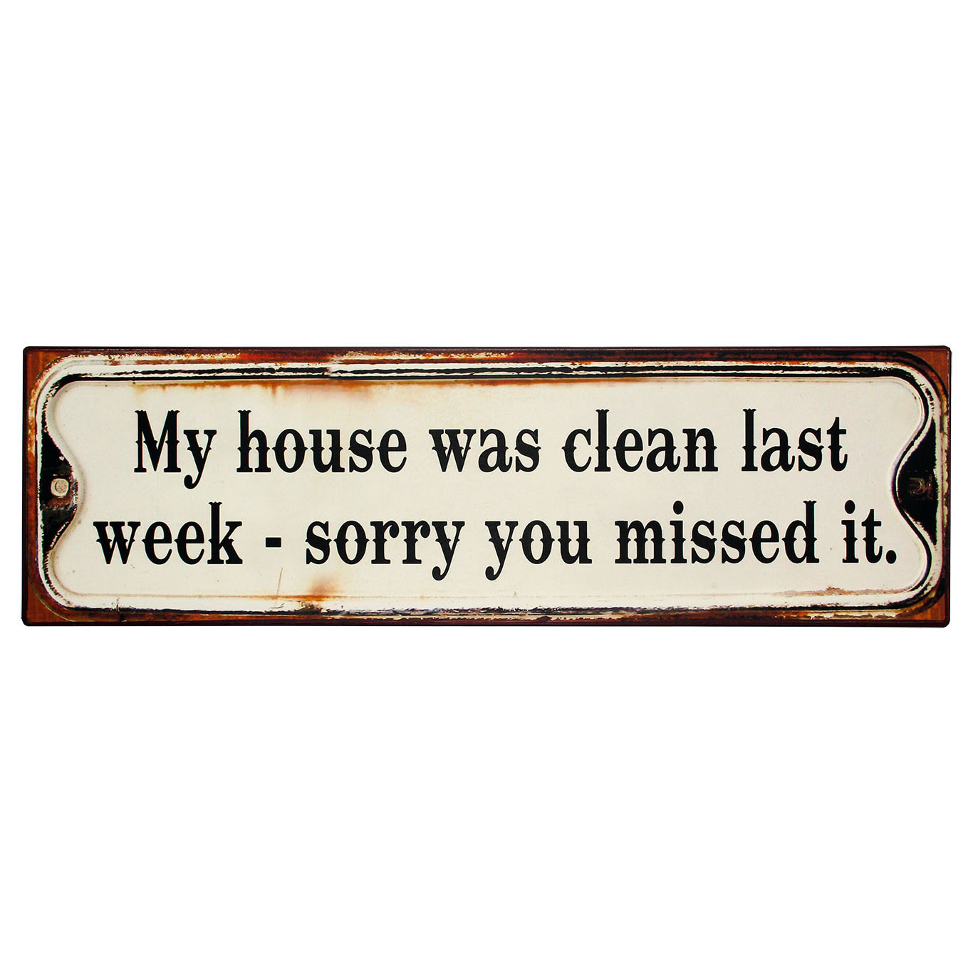 em1528-My-House-was-clean-last-week-Sorry-you-missed-it-spreukenbord-tekstbord-uitspraken-gezegde-spreuken-rustiek-bord-cadeau v