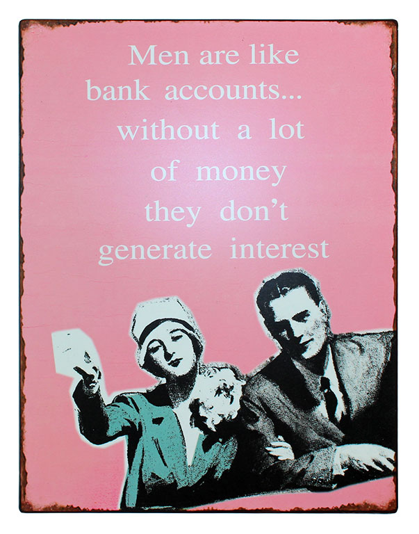 Men are like bank accounts