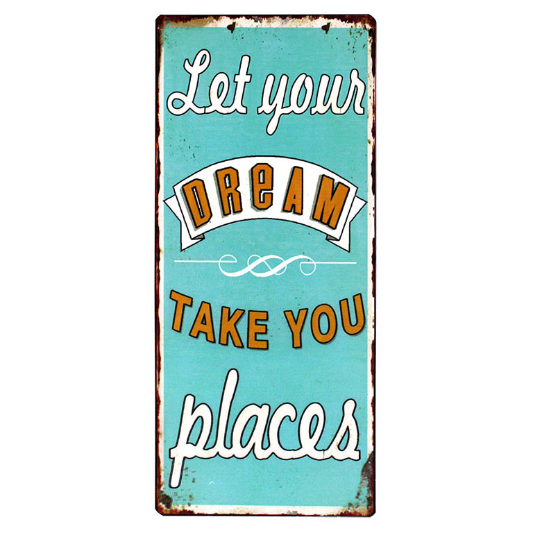 em3800-let-your-dreams-take-you-places-tekstbord-uitspraken-gezegde-spreuken-rustiek-tekst-bord-cadeau-kado-online-metaal v