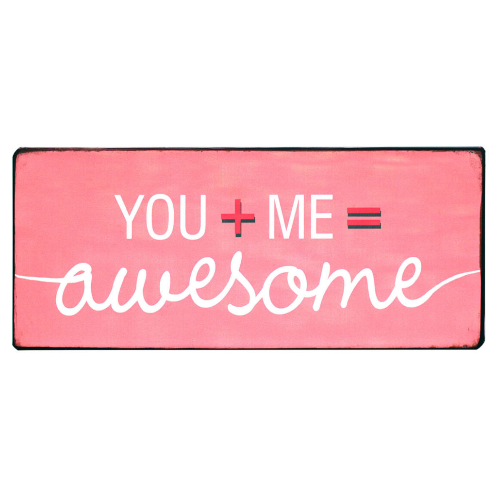 Tekstbord: You + me = awesome