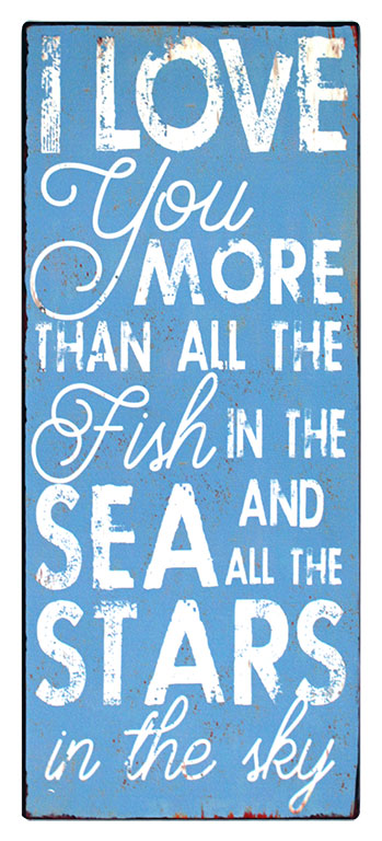 em5075 I love you more than all the fish in the sea tekstbord uitspraken gezegde spreuken rustiek tekst bord cadeau kado online metaal