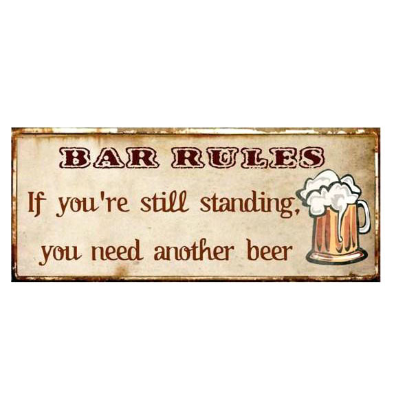 em2334-bar-rules-if-you-are-still-standing-you-need-another-beer-rustiek-tekst-bord-cadeau-kado-online-metaal-deco-decoratie v