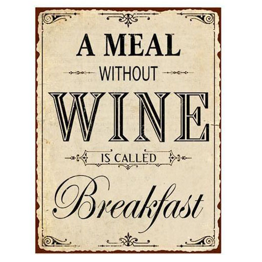 em2515-A-meal-without-WINE-is-called-Breakfast-rustiek-tekst-bord-cadeau-kado-online-metaal-deco-decoratie v