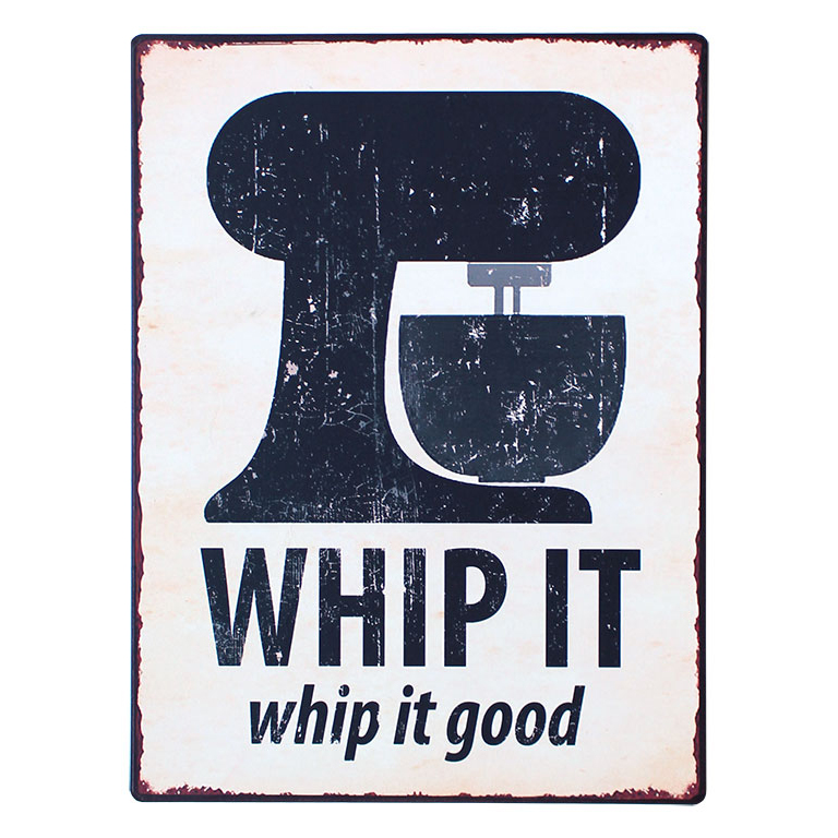 Tekstbord: Whip it whip it good
