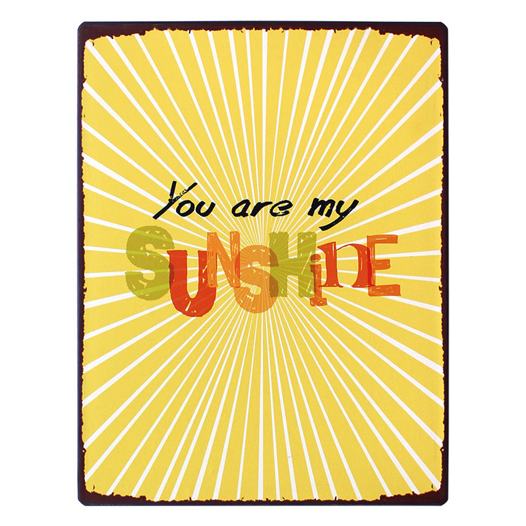 Tekstbord: You are my SUNSHINE