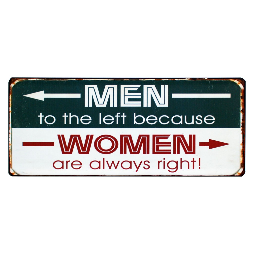 Tekstbord: Men to the left because WOMAN are always right