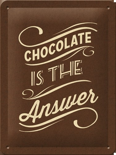 NA26159 Tin Sign 15x20 Chocolate is the Answer gebold metalen bord rustiek tekstbord tekst bord cadeau kado online metaal decoratie