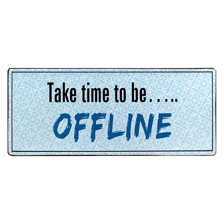 Tekstbord: Take time to be offline
