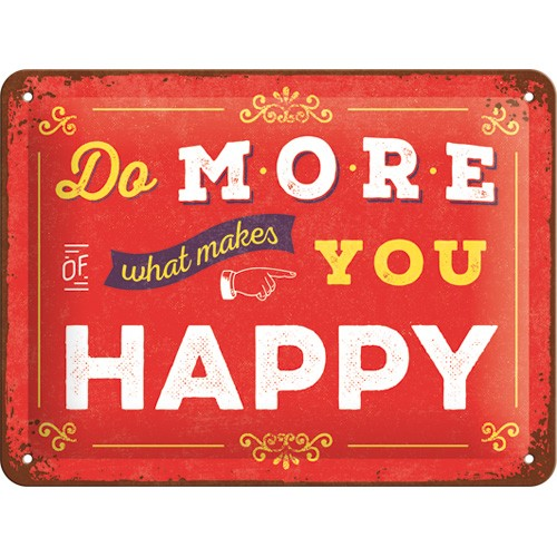 na26192 tin sign 15 x 20 do more of what makes you happy gebold metalen bord rustiek tekstbord tekst bord cadeau kado online metaal decoratie