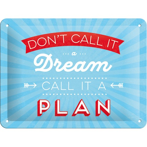 na26195tin sign 15 x 20 dont call it a dream call it a plan gebold metalen bord rustiek tekstbord tekst bord cadeau kado online metaal decoratie