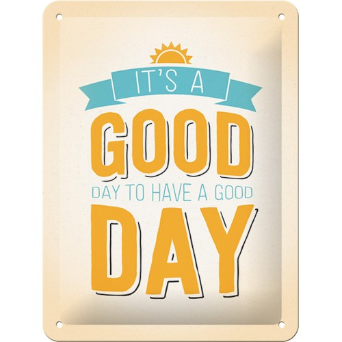 Gebold tin bord:  It's a good day to have a good day | 15 x 20 cm