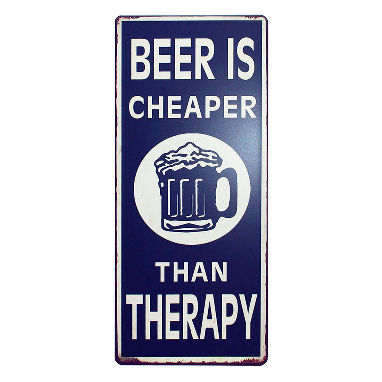 Tekstbord: Beer is cheaper than therapy
