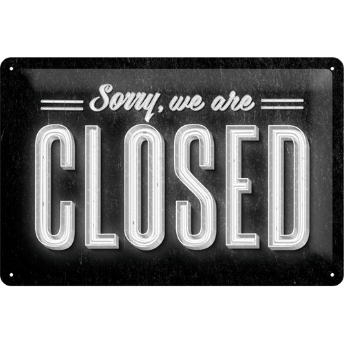 NA22219 Tin Sign 20 x 30 sorry we are closed-gebold-metalen-bord-rustiek-tekstbord-tekst-bord-cadeau-kado-online-metaal-decoratie