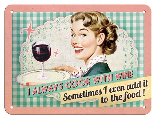NA26100 Tin Sign 15 x 20 i always cook with wine - somethimes i even add it to the food-gebold-metalen-bord-rustiek-tekstbord-tekst-bord-cadeau-kado-online-metaal-decoratie