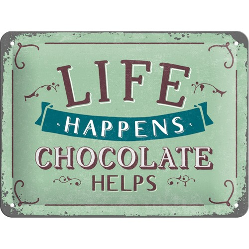 NA26191 Tin Sign 15 x 20 life happens chocolate helps-gebold-metalen-bord-rustiek-tekstbord-tekst-bord-cadeau-kado-online-metaal-decoratie