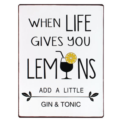 em5882 when life gives you lemons add a little gin and tonic rustiek tekst bord cadeau kado online metaal deco decoratie
