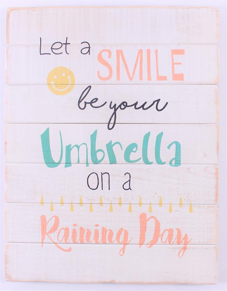 Houten tekstbord:  let a smile be your umbrella on a raining day (46 x 35)