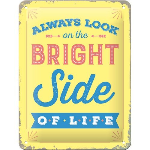 Gebold tin bord:  Always look at the bright side of life | 15 x 20 cm