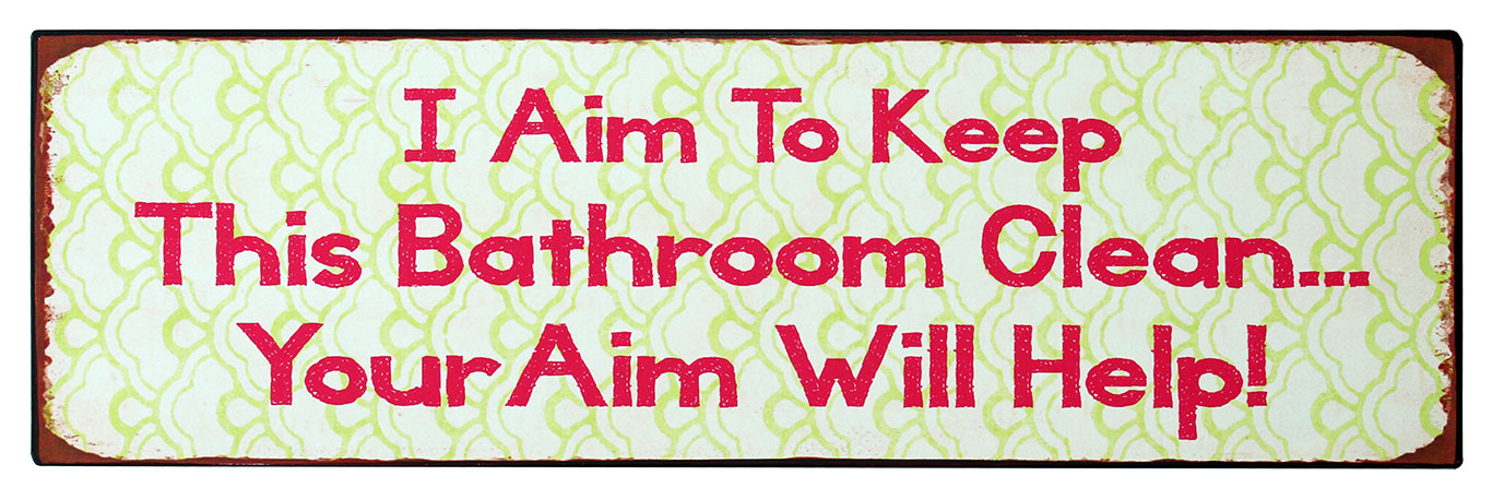Tekstbord i aim to keep this bathroom clean your aim will help tekst borden How to keep the bathroom clean