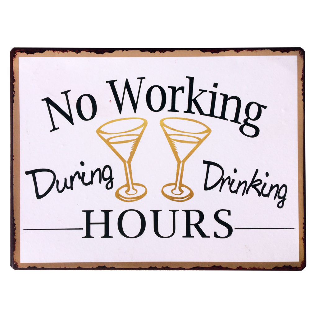 Tekstbord: No working during drinking hours