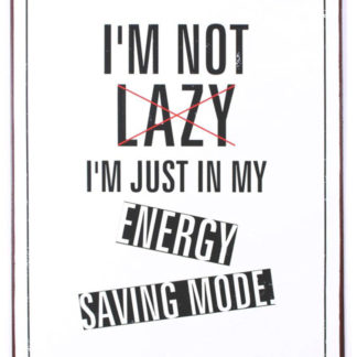em6048-im-not-lazy-im)just-in-my-enery-saving-mode-rustiek-tekst-bord-cadeau-kado-online-metaal-deco-decoratie