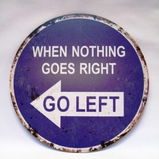when nothing goes right go left-rustiek-tekst-bord-cadeau-kado-online-mdf-deco-decoratie