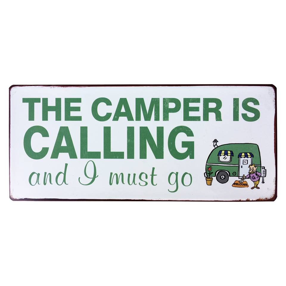 Tekstbord: The camper is calling and I must go
