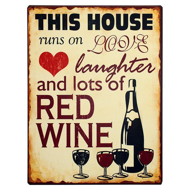 em4240-THIS-HOUSE-runs-on-LOVE-laughter-and-lots-of-RED-WINE-spreukenbord-tekstbord-uitspraken-gezegde-spreuken-rustiek-bord-cadeau v