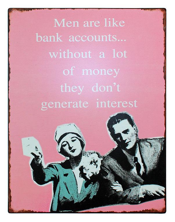 Men are like bank accounts