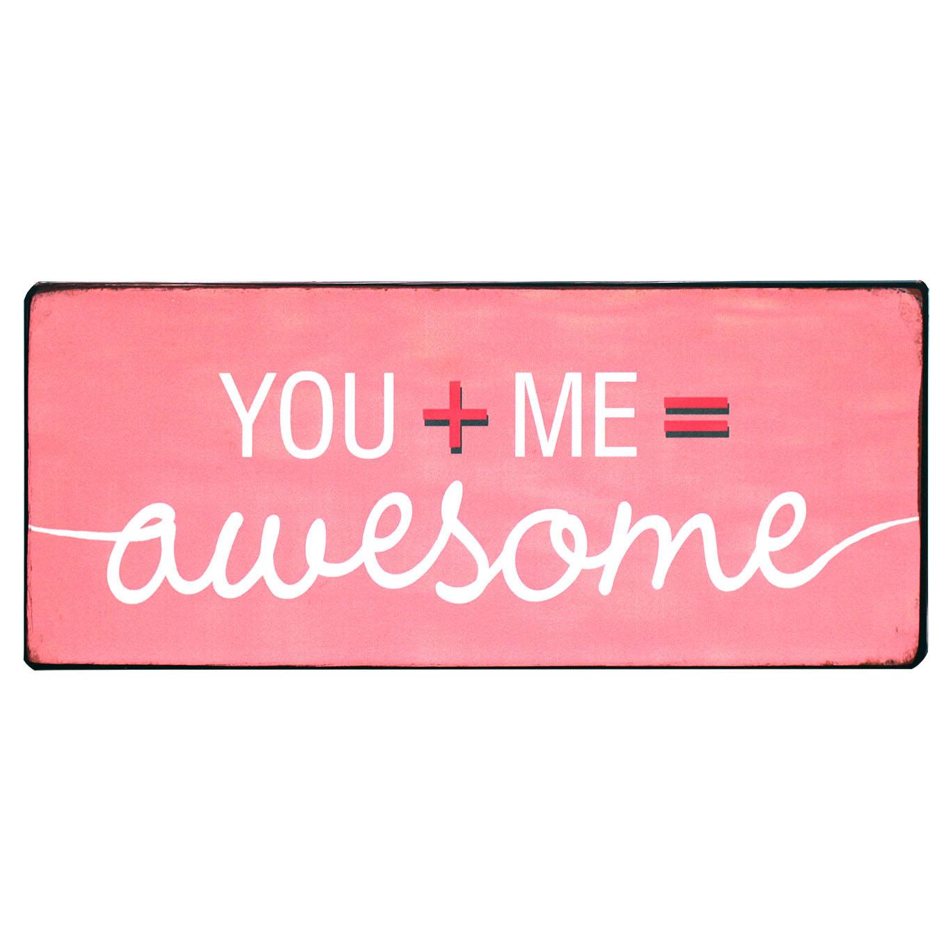 em4753-you-plus-me-is-awesome-spreukenbord-tekstbord-uitspraken-gezegde-spreuken-rustiek-tekst-bord-cadeau-kado-online-metaal v