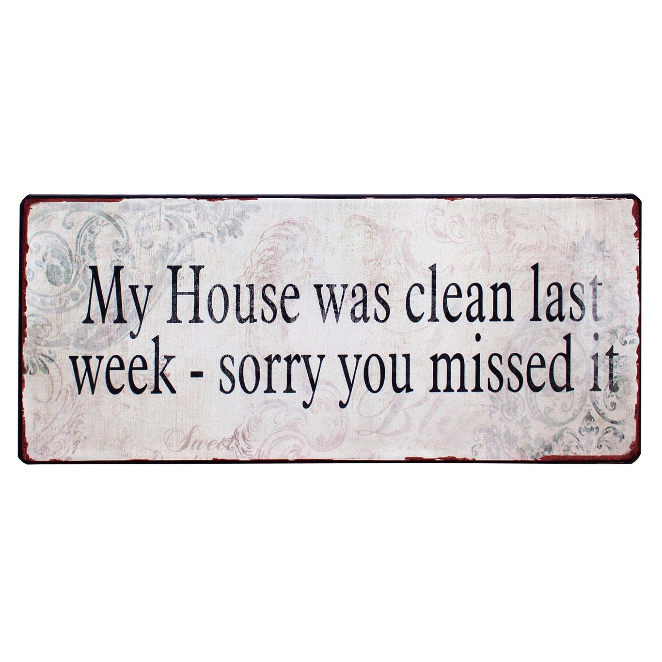 N em1370 my house was clean last week sorry you missed itit rustiek tekst bord cadeau kado online metaal deco decoratie