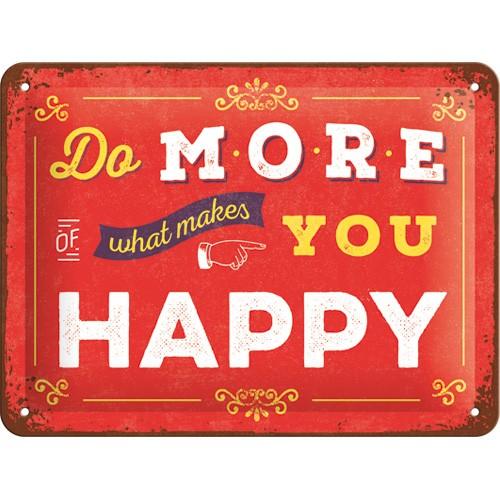 na26192 tin sign 15 x 20 do more of what makes you happy gebold metalen bord rustiek tekstbord tekst bord cadeau kado online metaal decoratie