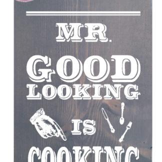 s622 mr goodlooking is cooking steigerhout tekstbord grijs wit1 tekstbord hout grappig decoratie