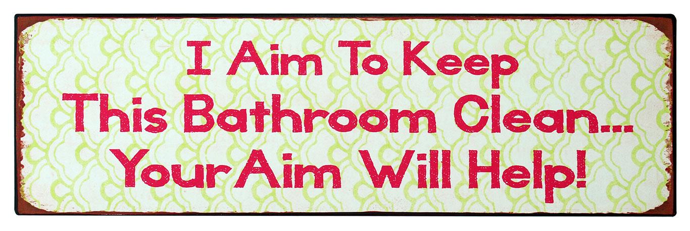 em3039-i-aim-to-keep-this-bathroom-clean-your-aim-will-help-spreukenbord-tekstbord-uitspraken-gezegde-spreuken-rustiek-tekst-bord-cadeau-kado-online-metaal