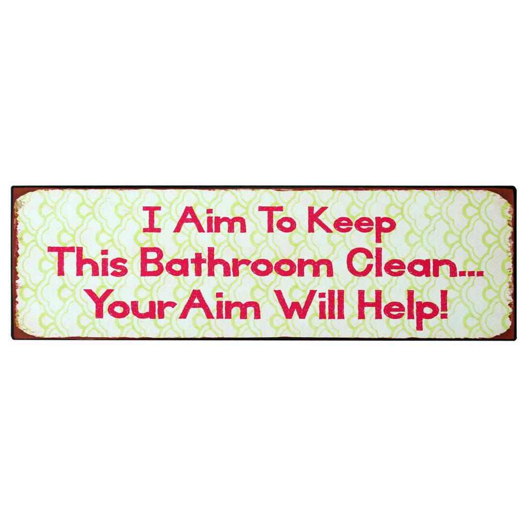 Tekstbord: I aim to keep this bathroom clean your aim will help
