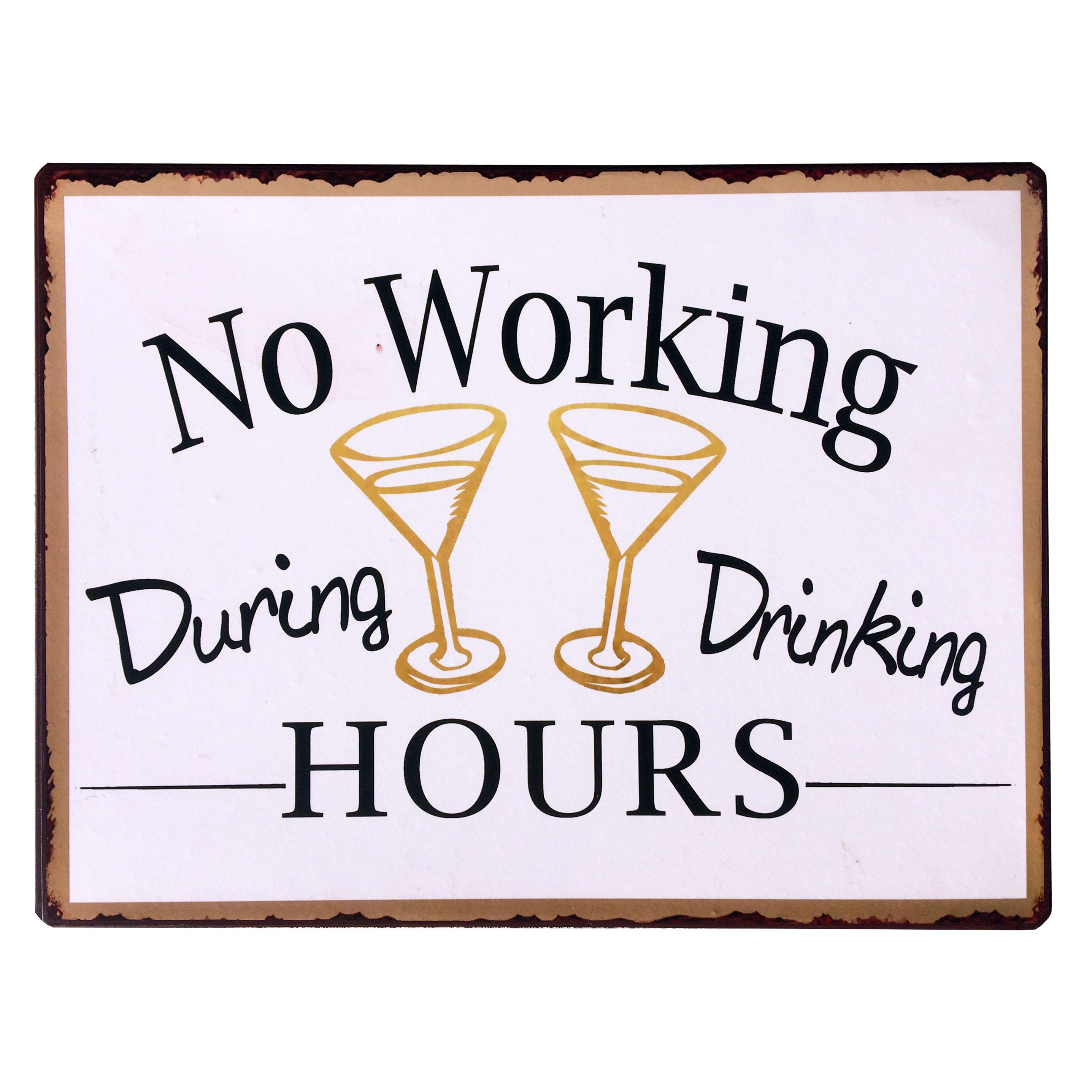 em5463-no working during drinking hours-rustiek-tekst-bord-cadeau-kado-online-metaal-deco-decoratie-