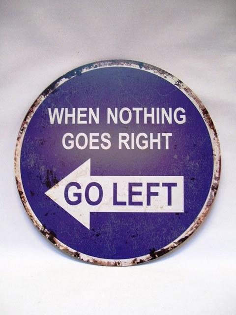 when nothing goes right go left-rustiek-tekst-bord-cadeau-kado-online-mdf-deco-decoratie