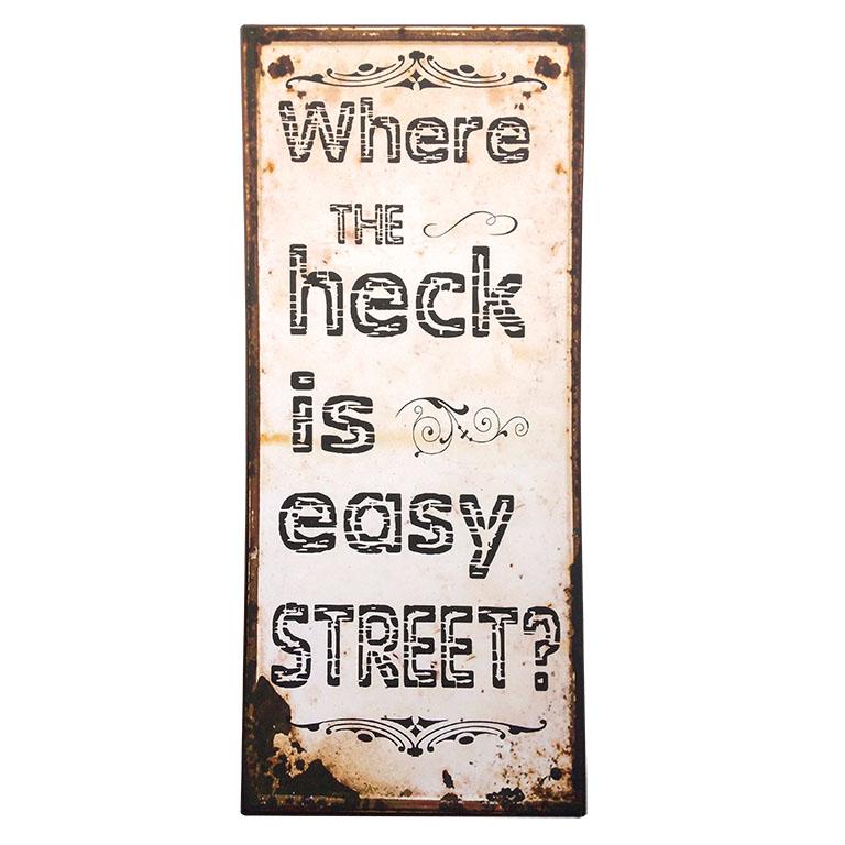 em2347-where the heck is easy street-rustiek-tekst-bord-cadeau-kado-online-metaal-deco-decoratie-